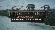ROGUE ONE : A STAR WARS STORY TRAILER 2